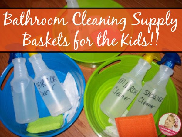 Bathroom Cleaning Supply Baskets for the Kids at ASlobComesClean