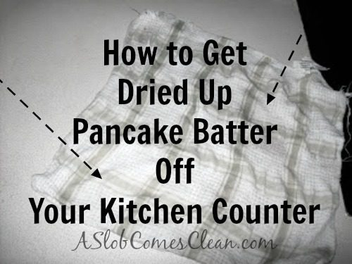 How to Clean Dried-Up Pancake Batter