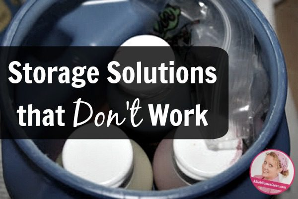Storage Solutions that Don't Work at ASlobComesClean.com