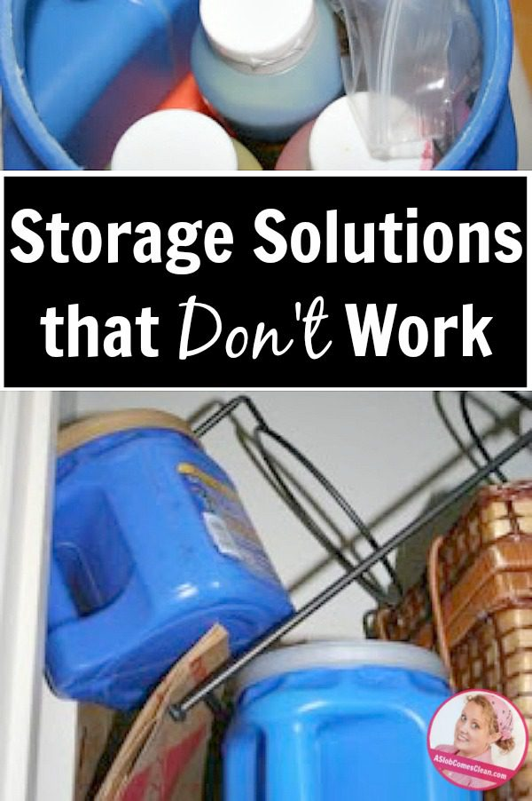 Storage Solutions that Don't Work at ASlobComesClean.com pin
