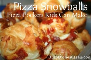 Pizza Snowballs (A Pizza Pocket Recipe Kids Can Make) – And a Post-Vacation Menu Plan