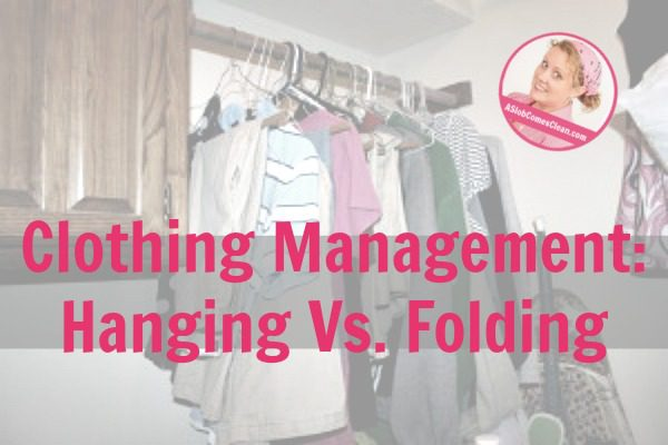 Clothing Management - Hanging Vs. Folding