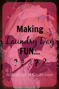Making Laundry Day Fun . . . ?
