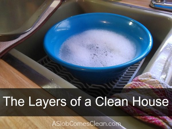 The three layers of a keeping a clean house