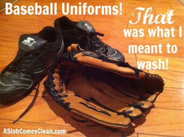 Remembering to Wash Baseball Uniforms