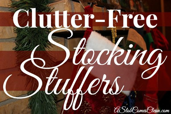 List of Clutter-Free Stocking Stuffer Ideas at ASlobComesClean.com