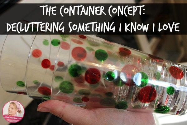 Decluttering Something I Know I Love Using the Container Concept at ASlobComesClean.com