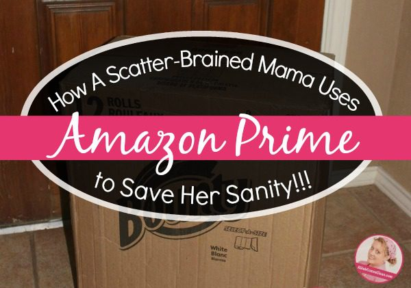 Scatter Brained Mama Saves Her Sanity Amazon Prime Delivered-right-to-my-doorstep-at-ASlobComesClean.com_