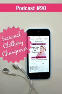 090 Seasonal Clothing Changeover Podcast
