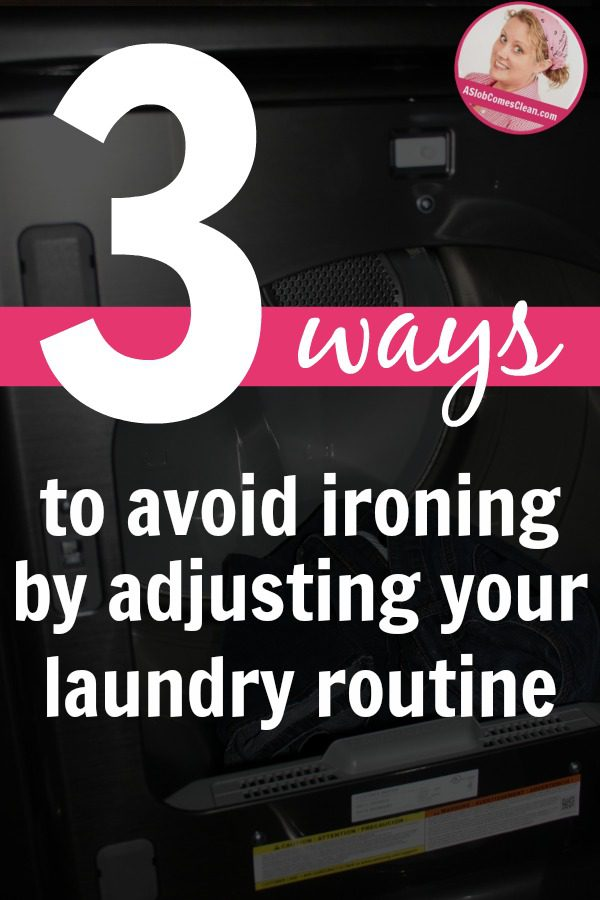 how to avoid ironing by adjusting your laundry routine