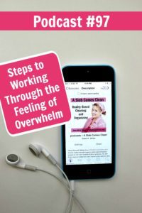097  – Steps to Working Through the Feeling of Overwhelm Podcast