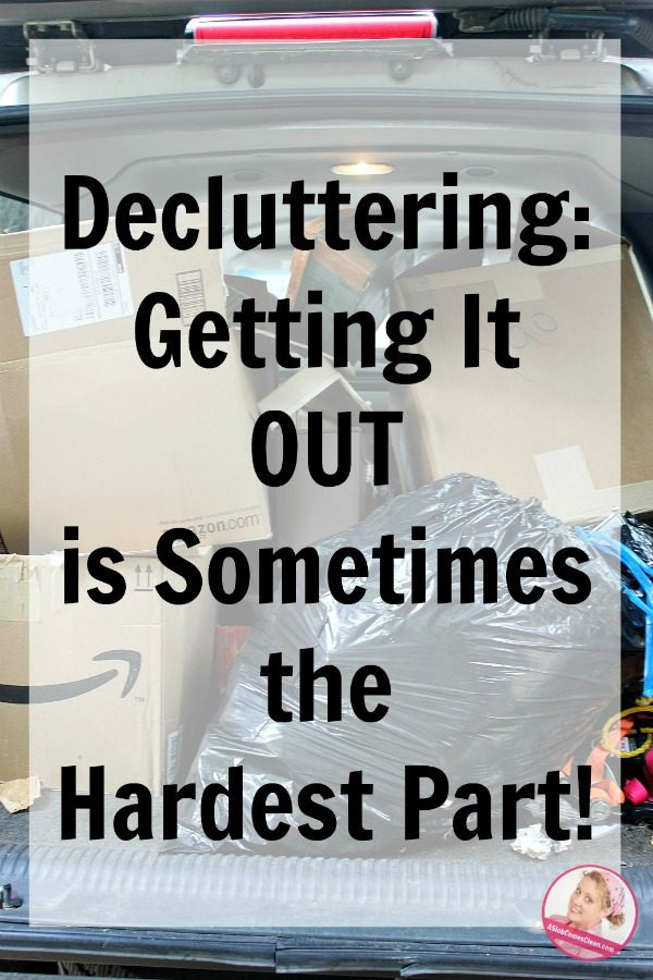 decluttering-getting-it-out-is-sometimes-the-hardest-part-at-aslobcomesclean-com-pin