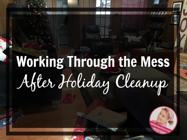 working-through-the-mess-after-holiday-cleanup-steps-at-aslobcomesclean-com-fb