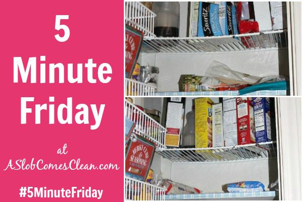 Decluttering My Pantry for Five Minutes #5MinuteFriday at ASlobComesClean.com