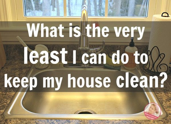 What is the bare minimum house cleaning plan in a home that stays under control?