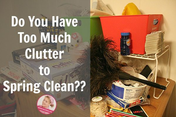 Do You Have Too Much Clutter to Spring Clean at ASlobComesClean.com