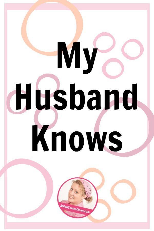 My Husband Knows Blogging Reality De-Slobification at ASlobComesClean.com