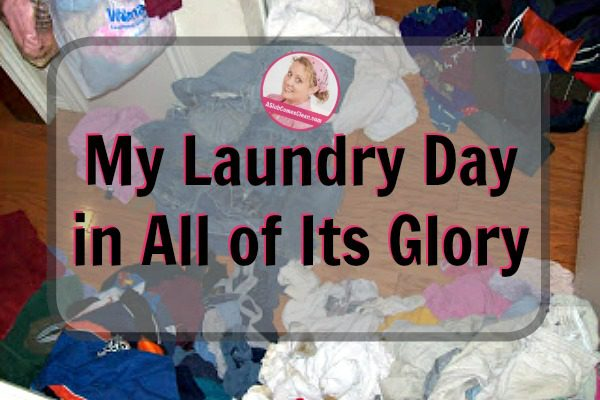 My Laundry Day in All of Its Glory at ASlobComesClean.com fb