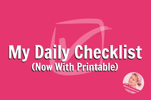 my-daily-checklist-now-with-printable-at-aslobcomesclean-com-fb