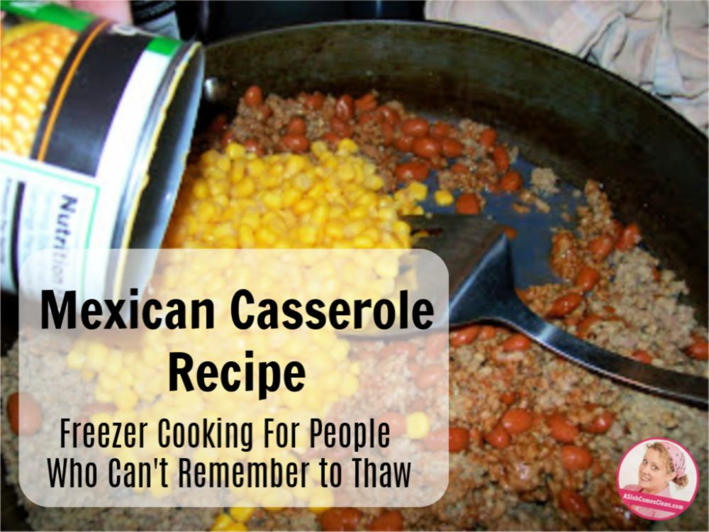 mexican casserole recipe freezer cooking pre-cooked ground beef at aslobcomesclean.com