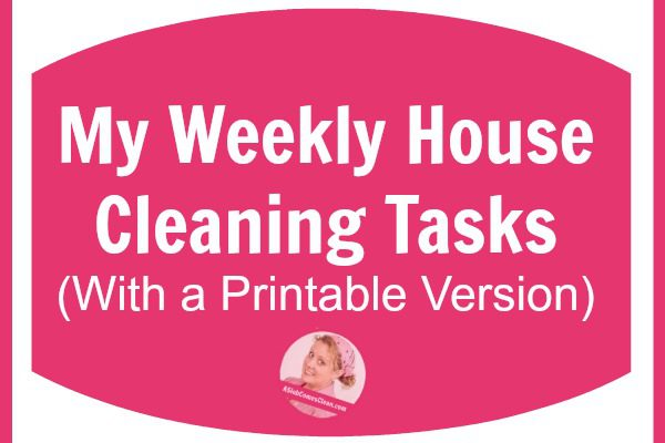 my-weekly-house-cleaning-tasks-with-a-printable-version-at-aslobcomesclean-com-fb