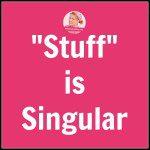 Stuff is Singular at ASlobComesClean.com