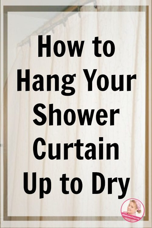 How to Hang Your Shower Curtain Up to Dry at ASlobComesClean.com pin