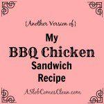Another Version of My BBQ Chicken Sandwich Recipe