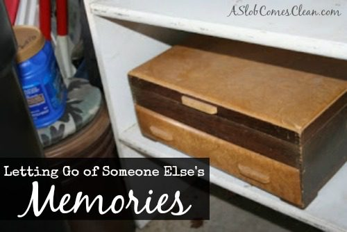Letting Go of Someone Else's Memories at ASlobComesClean.com