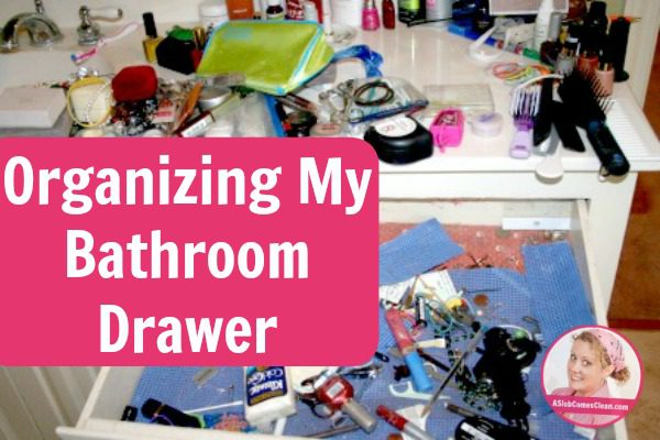 Organizing My Bathroom Drawer title at ASlobComesClean.com