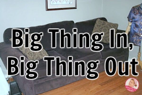 Big Thing In, Big Thing Out couch at ASlobComesClean.com