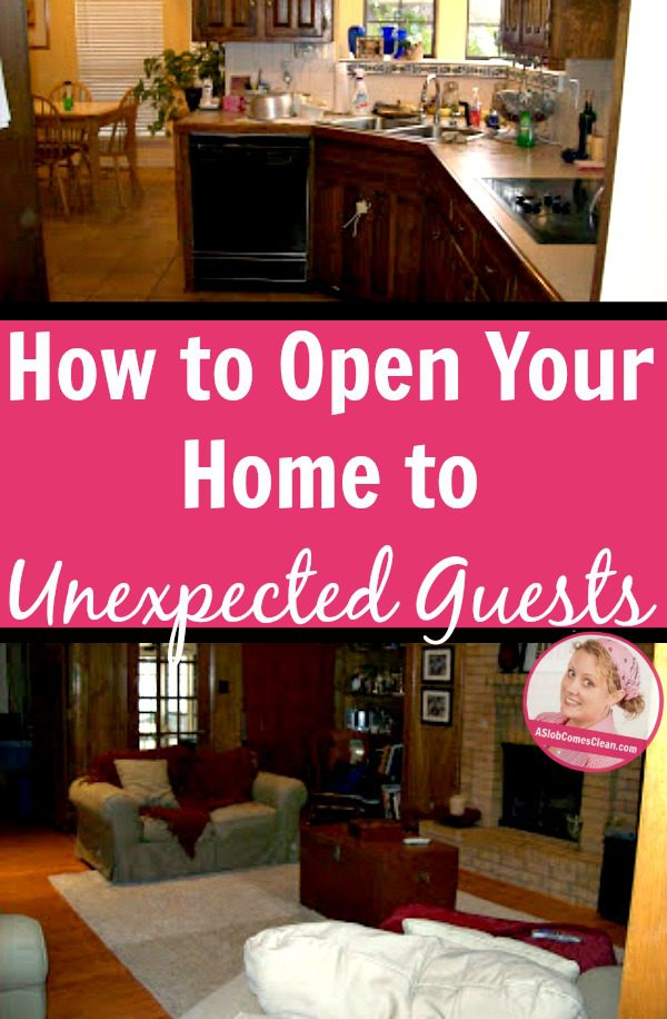 How to Open Your Home to Unexpected Guests   A Slob Comes Clean