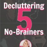 decluttering 5 no brainers at ASlobComesClean.com pin