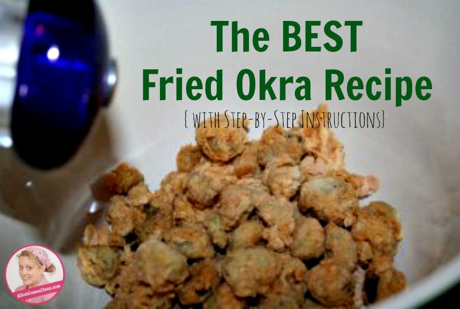 the BEST Fried Okra Recipe with step by step instructions from ASlobComesClean.com