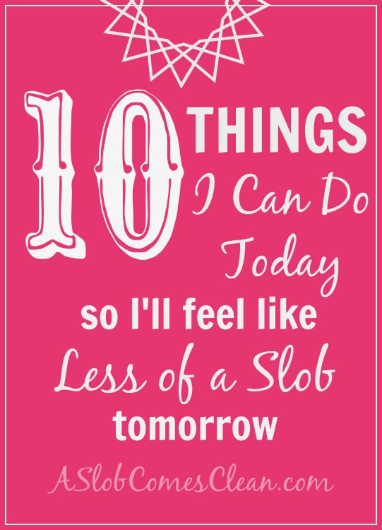 10 things I can do today - A Slob Comes Clean