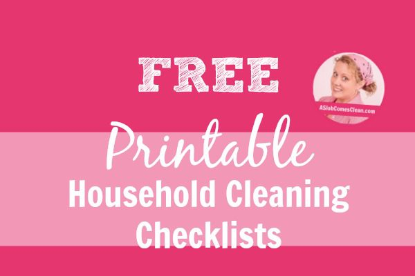 FREE Printable Household Cleaning Checklists at ASlobComesClean.com