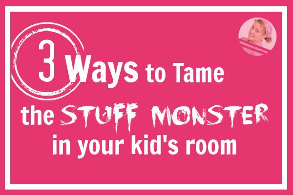 three-ways-to-tame-the-stuff-monster-in-your-kids-room-at-aslobcomesclean-com-fb