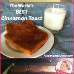 The World's Best Cinnamon Toast recipe at ASlobComesClean.com