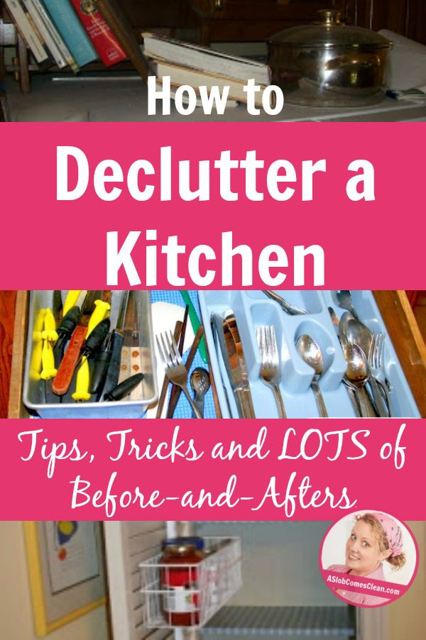 How to Declutter a Kitchen - Tips Tricks and Lots of Before Afters at ASlobComesClean.com