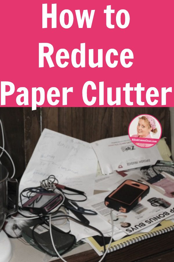 How to Reduce Paper Clutter pin at ASlobComesClean.com