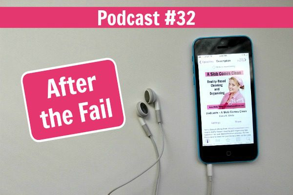 podcast 32 After the Fail at ASlobComesClean.com