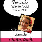 My Favorite Wat to Avoid Clutter Guilt - A Slob Comes Clean
