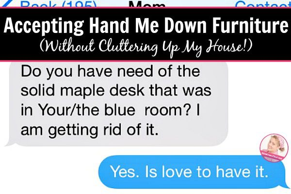 accepting-hand-me-down-furniture-without-cluttering-up-my-house-fb-at-aslobcomesclean-com