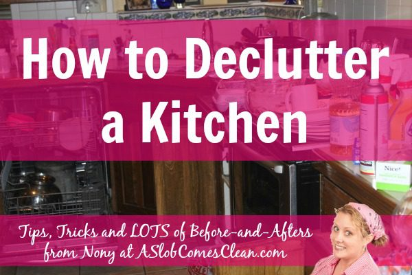 How-to-Declutter-a-Kitchen-Tips-Tricks-and-LOTS-of-Before-and-Afters-from-Nony-at-ASlobComesClean.com_