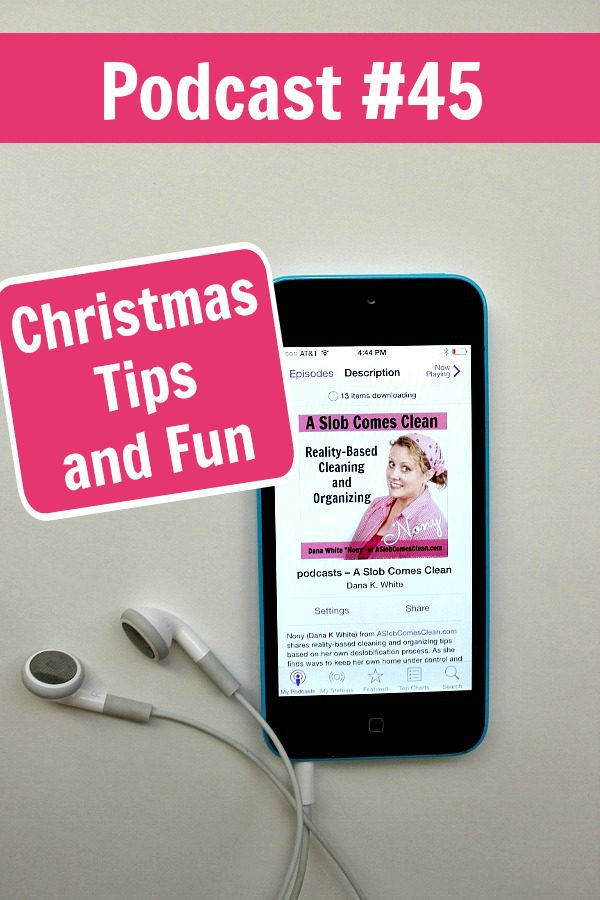 podcast-45-christmas-tips-and-fun-at-aslobcomesclean-com-pin