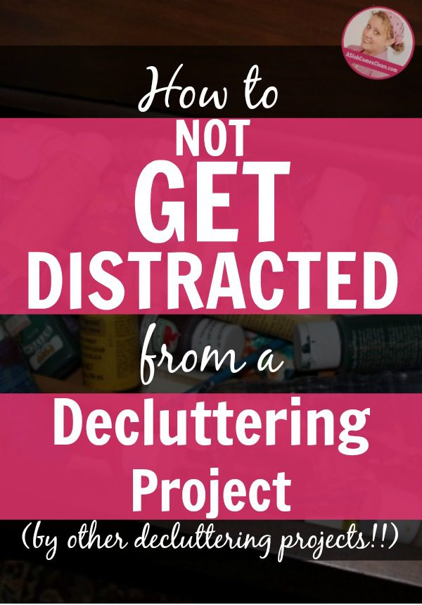 How to Not Get Distracted When Decluttering at ASlobComesClean.com
