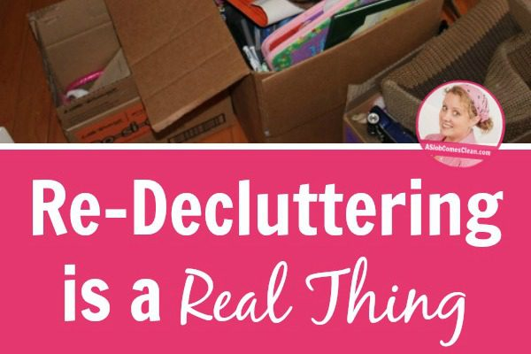 Re-Decluttering-is-a-Real-Thing title at ASlobComesClean.com_