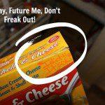 It's OK Future Me, Don't Freak Out