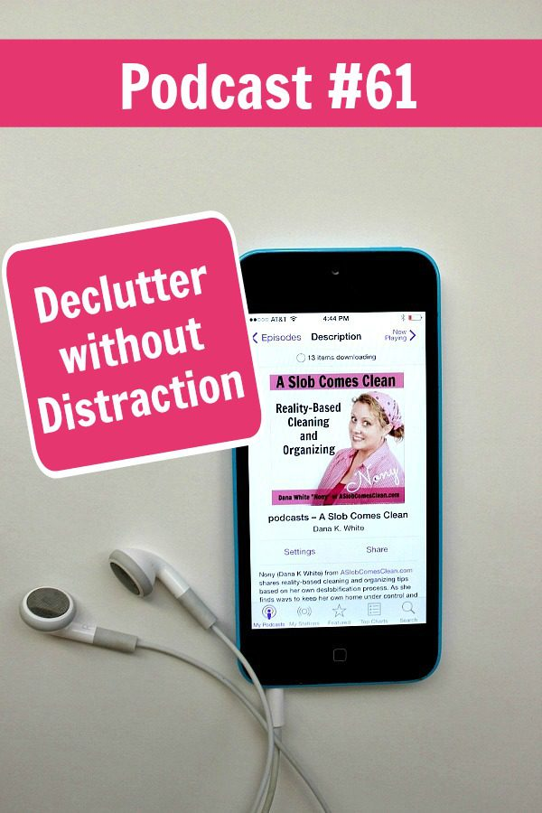 podcast 61 Declutter without Distraction pin at ASlobComesClean.com