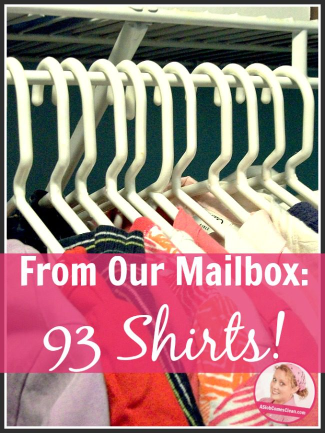 From Our Mailbox 93 Shirts! at ASlobComesClean.com